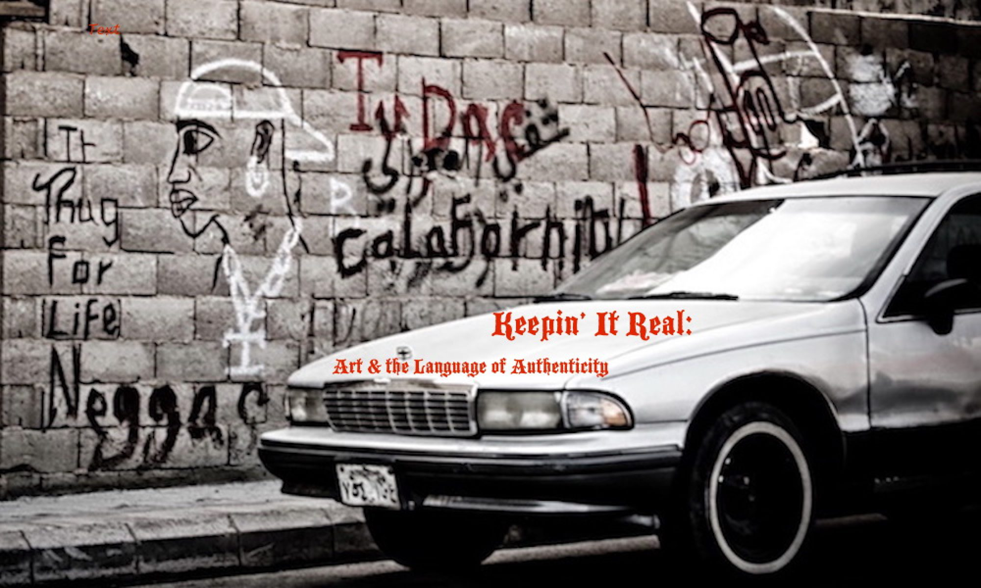 Keepin' It Real:  Art & the Language of Authenticity
